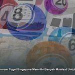 Togel Singapore - Situs Permainan Judi Online Uang Asli Terlengkap
